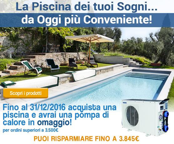 Promozione Fino al 31/12/2016 acquista una piscina e avrai una pompa di calore in omaggio!