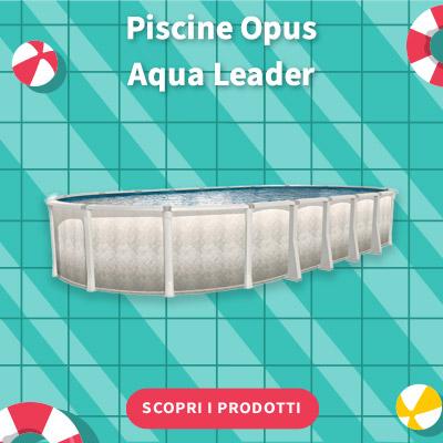 SALDI ESTIVI 2021 - Piscine Opus Aqua Leader